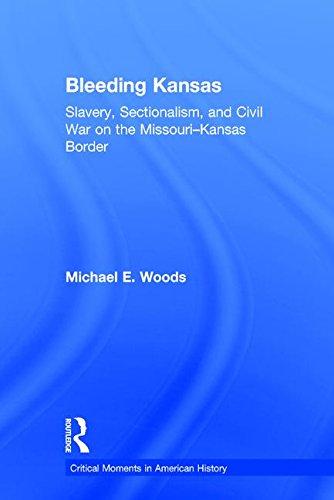 Bleeding Kansas: Slavery, Sectionalism, and Civil War on the Missouri-Kansas Border (Critical Moments in American Histor