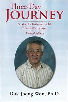 Three-Day Journey: Stories of a Twelve-Year-Old Korean War Refugee