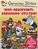 Non abbuffarti, Geronimo Stilton