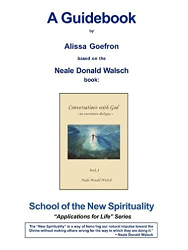 conversations with god book 3 a guidebook alissa goefron rh amazon com Conversations with God the Movie Conversation with God Book