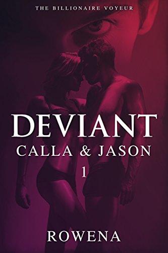 Deviant: Calla & Jason - Part 1 (The Billionaire Voyeur Series)