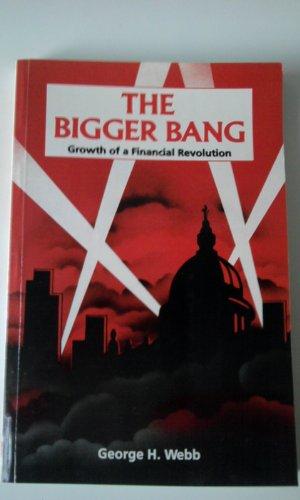 The Bigger Bang: Growth of a Financial Revolution