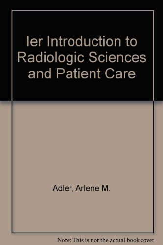 Ier Introduction to Radiologic Sciences and Patient Care