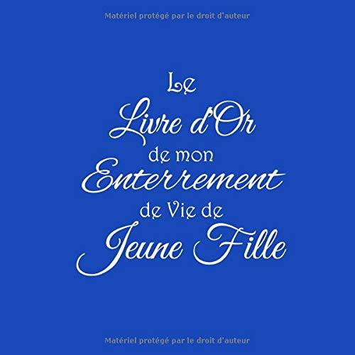 Idee Cadeau Evjf.Amazon Com Le Livre D Or De Mon Enterrement De Vie De Jeune