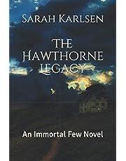 The Hawthorne Legacy: An Immortal Few Novel