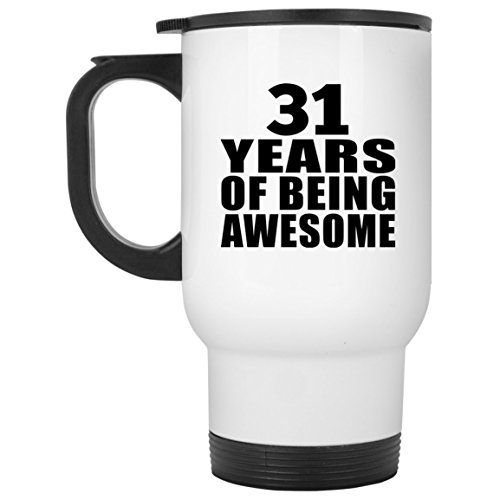 Birthday Travel Mug, 31 Years Of Being Awesome - Travel Mug,