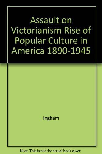 Books : Assault on Victorianism : Rise of Popular Culture in America 1890-1945