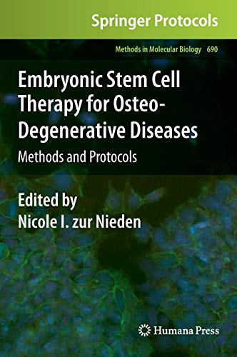 Embryonic Stem Cell Therapy for Osteo-Degenerative Diseases: Methods and Protocols (Methods in Molecular Biology)