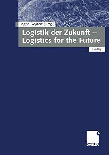 Logistik der Zukunft - Logistics for the Future Taschenbuch – 13. Juni 2001 Ingrid Göpfert Dr. Th. Gabler Verlag 3409333118 Automobilindustrie