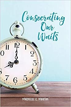 Consecrating Our Waits