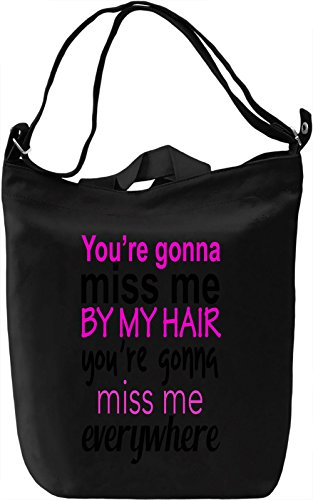You're Gonna Miss Me By My Hair You're Gonna Miss Me Everywhere Slogan Canvas Day Bag| 100% Premium Cotton Canvas| DTG Printing| Unique Handbags, Briefcases, Sacks & Custom Fashion Accessories For Men & Women