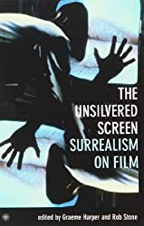 The Unsilvered Screen: Surrealism on Film