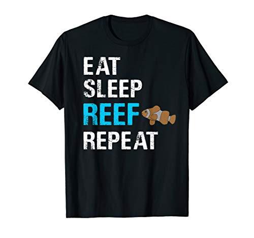 Eat Sleep Reef Repeat Clownfish Saltwater Aquarium shirt