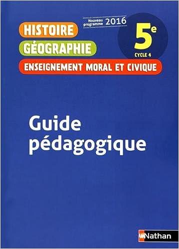 Livre gratuits en ligne Histoire Géographie Enseignement moral et civique 5e : Guide pédagogique pdf, epub
