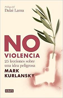 Ebooks No Violencia: 25 Lecciones Sobre Una Idea Peligrosa Descargar PDF