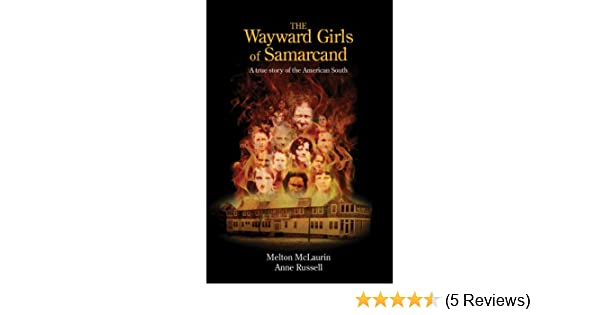Amazon the wayward girls of samarcand a true story of the amazon the wayward girls of samarcand a true story of the american south ebook melton mclaurin anne russell kindle store fandeluxe Image collections
