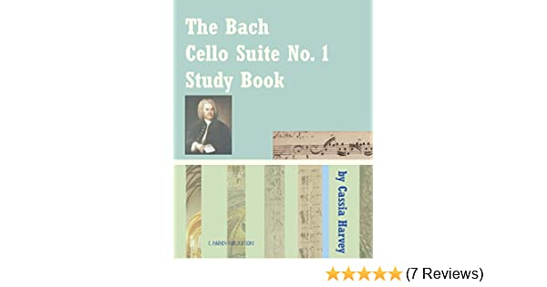 Amazon the bach cello suite no 1 study book ebook cassia amazon the bach cello suite no 1 study book ebook cassia harvey kindle store fandeluxe Choice Image