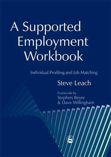 A Supported Employment Workbook  Using Individual Profiling And Job Matching