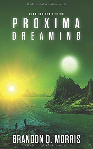 Proxima Dreaming Taschenbuch – 28. März 2018 Brandon Q. Morris HardSF.de 3947283180