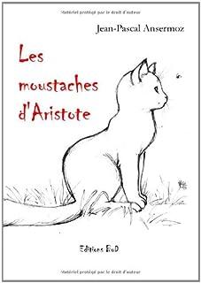 Les moustaches d'Aristote : nouvelles, Ansermoz, Jean-Pascal