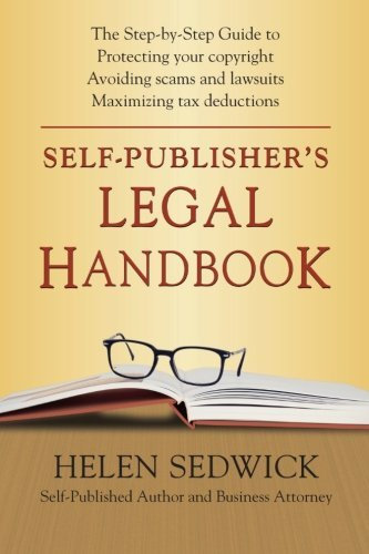 Self-Publisher's Legal Handbook: The Step-by-Step Guide to the Legal Issues of Self-Publishing by Helen Sedwick (2014-06-06)