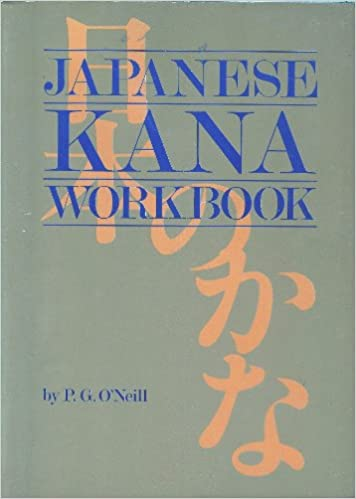 4f97688aa74f Japanese Kana Workbook  P. G. O Neill  9780870110399  Amazon.com  Books
