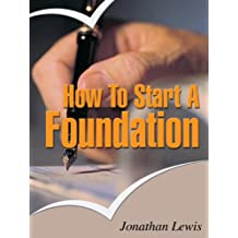 How to Start a Foundation - Easy Guide on How to Build a Foundation
