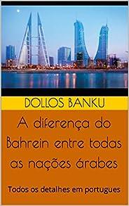 A diferença do Bahrein entre todas as nações árabes: Todos os detalhes em portugues