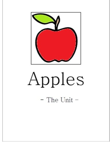 Download Apples: The Unit: A Focused Learning Complete Lesson Plan (Thematic Units) (Volume 1) ebook
