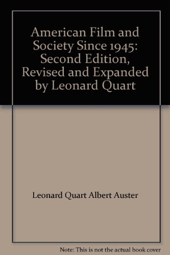 American Film and Society Since 1945: Revised and Expanded by Leonard Quart, 2nd Edition