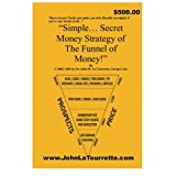Simple Secret Money Strategy of The Funnel of Money!