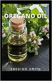 Vital Guide To Oregano Oil