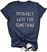 Probably Late for Something Shirt for Women Workout Short Sleeveless Graphic Athletic Comfy Cotto...