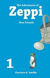 The Adventures of Zeppi: New Friends (Read and Draw with Zeppi) (Volume 1)