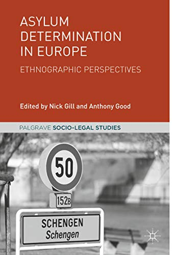 Asylum Determination in Europe: Ethnographic Perspectives (Palgrave Socio-Legal Studies)