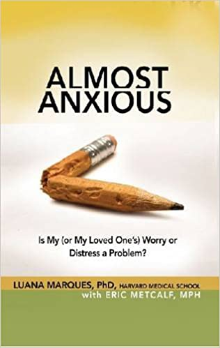 Almost Anxious: Is My (or My Loved One's) Worry or Distress a ...