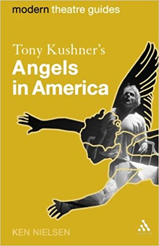 Amazon Tony Kushners Angels In America Modern Theatre Guides 9780826495044 Ken Nielsen Books