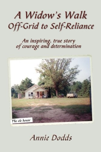 A Widow's Walk Off-Grid to Self-Reliance: An inspiring, true story of Courage and Determination PDF