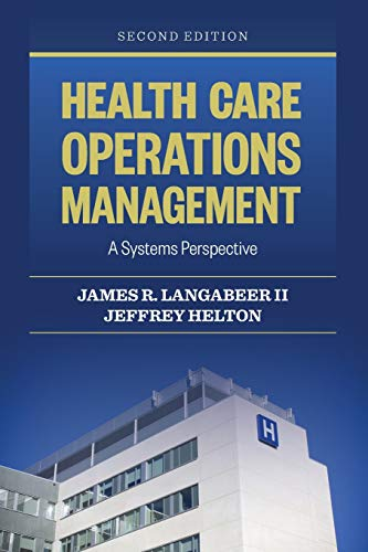 Health Care Operations Management: A Systems Perspective ()