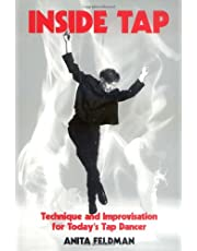 Inside Tap: Technique and Improvisation for Today's Tap Dancer