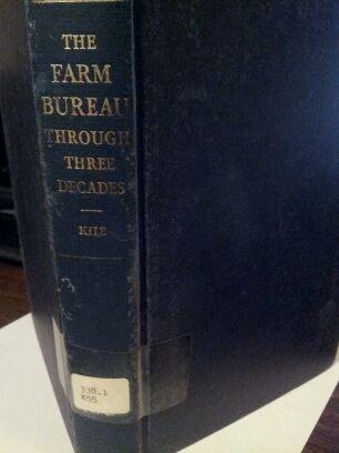 The Farm Bureau Through Three Decades.
