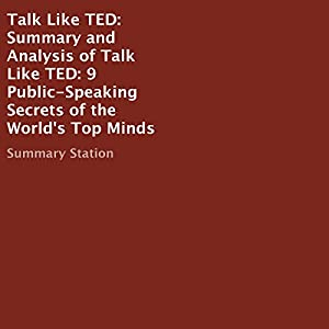 Summary and Analysis of Talk Like TED: 9 Public-Speaking Secrets of the World's Top Minds Audiobook