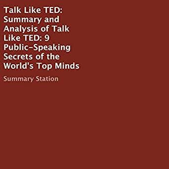 Amazon com: Summary and Analysis of Talk Like TED: 9 Public-Speaking