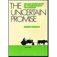 The Uncertain Promise: Value Conflicts in Technology Transfer