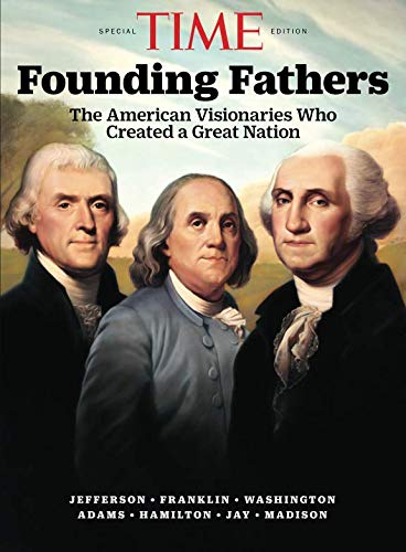 Download TIME The Founding Fathers: The American Visionaries Who Created a Great Nation pdf epub