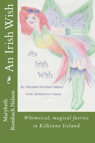 An Irish Wish: Whimsical, magical fairies in Ireland (Believe a wish can come true) (Volume 1) ebook