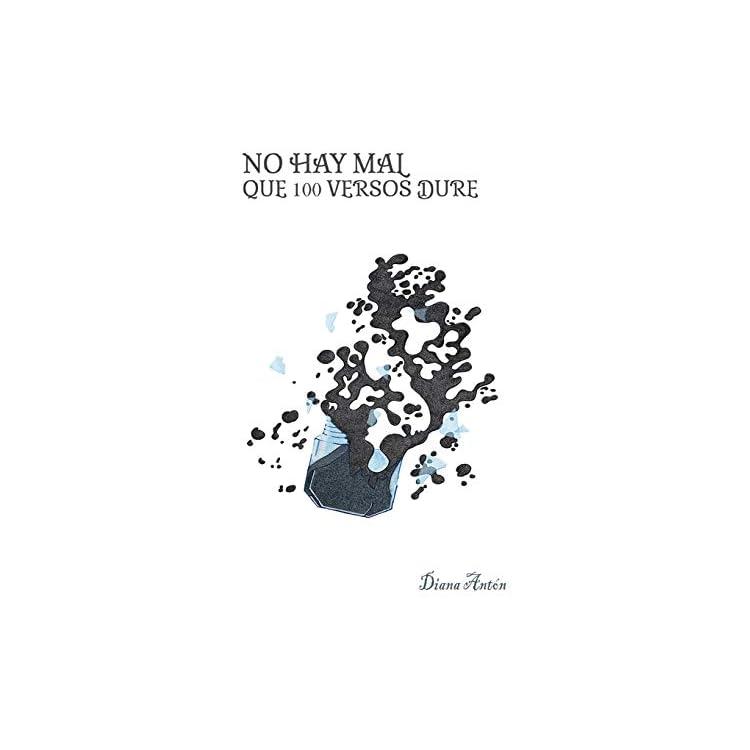 Reseña del poemario No hay mal que 100 versos dure de Diana Antón