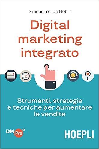 Digital marketing integrato - libri di digital marketing