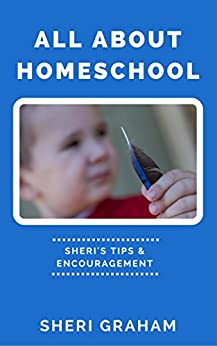 All About Homeschool by [Graham, Sheri]