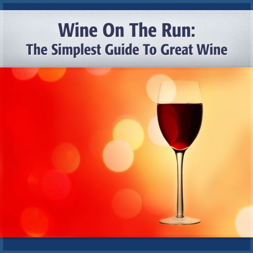- Wine on the Run: Enjoy, Learn & Save Money Too! (Survival Kit Series)